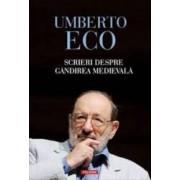 Scrieri despre gandirea medievala - Umberto Eco