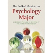 The Insider's Guide to the Psychology Major: Everything You Need to Know about the Degree and Profession, Paperback/Amira Rezec Wegeneck