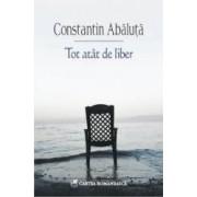 Tot atat de liber - Constantin Abaluta