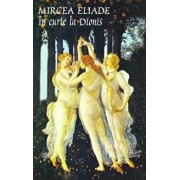In curte la Dionis/Mircea Eliade