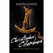 Christopher Columbus. The Story of the Intrepid Italian Explorer, Paperback/Martin Howard