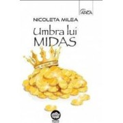Umbra lui Midas - Nicoleta Milea