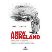 A New Homeland: The Massacre of the Circassians, Their Exodus to the Ottoman Empire and Their Place in Modern Turkey., Paperback/Fabio L. Grassi