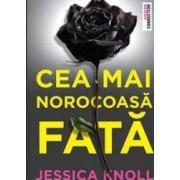 Cea mai norocoasa fata - Jessica Knoll