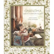 Grandma Lives in a Perfume Village, Hardcover
