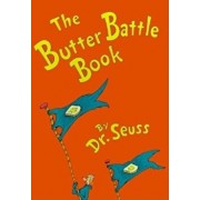 The Butter Battle Book: (New York Times Notable Book of the Year), Hardcover/Seuss