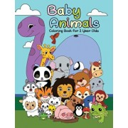 Baby Animals Coloring Book For 2 Years Old: First Big Book of Animal Coloring For Toddlers, Preschoolers and Kindergarten Students Educational Activit, Paperback/Meredith Becker