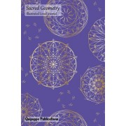 Sacred Geometry Illustrated Lined Journal: Illustrated Medium Lined Journaling Notebook, Sacred Geometry Sp07uv Gold on Ultra Violet Cover, 6x9, 130 P