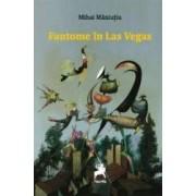 Fantome in Las Vegas - Mihai Maniutiu