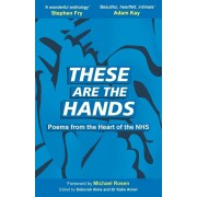 These Are The Hands: Poems from the Heart of the NHS, Paperback/Michael Rosen