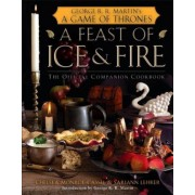A Feast of Ice and Fire: The Official Companion Cookbook, Hardcover