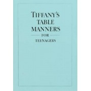 Tiffany's Table Manners for Teenagers, Hardcover