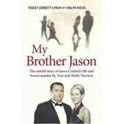 My Brother Jason. The Untold Story of Jason Corbett's Life and Brutal Death, Paperback/Tracey Corbett-Lynch