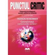 Punctul Critic nr. 1-2 (31-32) 2020. Trianon remember. Coronavirusul, inamicul public numărul 1