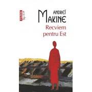 Recviem pentru Est (Top 10+)/Andrei Makine