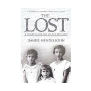 The lost. A search for six of six million - Daniel Mendelsohn - Livre