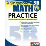 Singapore Math Practice Level 5B, Grade 6, Paperback