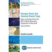 Escape from the Central Bank Trap, Second Edition: How to Escape From the $20 Trillion Monetary Expansion Unharmed, Paperback/Daniel Lacalle