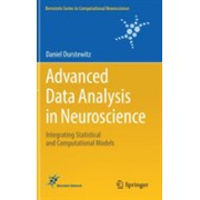 Advanced Data Analysis in Neuroscience - Integrating Statistical and Computational Models (Durstewitz Daniel)(Cartonat) (9783319599748)