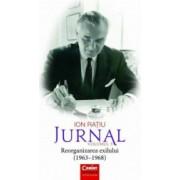 Ion Ratiu. Jurnal Vol. 3 1963-1968 Reorganizarea Exilului Ion Ratiu