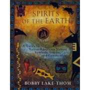 Spirits of the Earth: A Guide to Native American Nature Symbols, Stories, and Ceremonies, Paperback