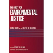 The Quest for Environmental Justice: Human Rights and the Politics of Pollution, Paperback