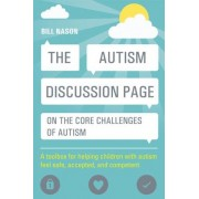 The Autism Discussion Page on the Core Challenges of Autism: A Toolbox for Helping Children with Autism Feel Safe, Accepted, and Competent, Paperback