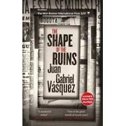 Shape of the Ruins. Shortlisted for the Man Booker International Prize 2019, Paperback/Juan Gabriel Vasquez
