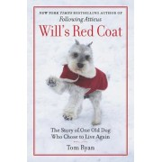 Will's Red Coat: The Story of One Old Dog Who Chose to Live Again, Hardcover