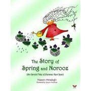 The Story of Spring and Norooz: (an Untold Tale of Persian New Year) (English Edition), Paperback/Nazanin Mirsadeghi