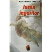 Iarna ingerilor/Bogdan Mihai Dascalu