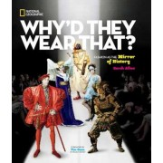 Why'd They Wear That?: Fashion as the Mirror of History, Hardcover