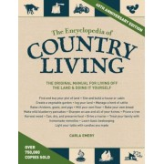 The Encyclopedia of Country Living, 40th Anniversary Edition: The Original Manual for Living Off the Land & Doing It Yourself, Paperback