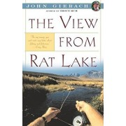 The View from Rat Lake, Paperback/John Gierach