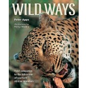 Wild Ways: Field Guide to the Behaviour of Southern African Mammals, Paperback/Peter Apps