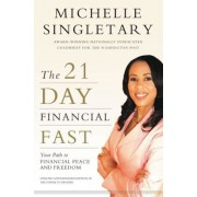 The 21-Day Financial Fast: Your Path to Financial Peace and Freedom, Paperback