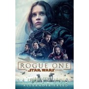 Rogue One: A Star Wars Story, Hardcover/Alexander Freed