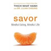 Savor: Mindful Eating, Mindful Life, Paperback