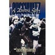 Auschwitz: A Doctor's Story, Paperback/Lucie Adelsberger