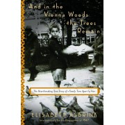 And in the Vienna Woods the Trees Remain: The Heartbreaking True Story of a Family Torn Apart by War, Hardcover/Elisabeth Asbrink