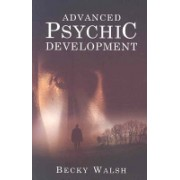 Advanced Psychic Development (Walsh Becky)(Paperback) (9781846940620)