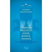 Polemica Paulescu: stiinta, politica, memorie/Peter Manu, Horia Bozdoghina