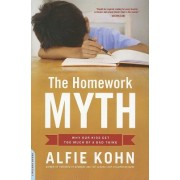 Homework Myth: Why Our Kids Get Too Much of a Bad Thing
