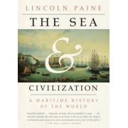 The Sea and Civilization: A Maritime History of the World, Paperback