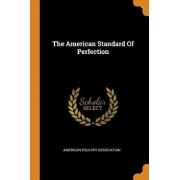The American Standard of Perfection, Paperback/American Poultry Association