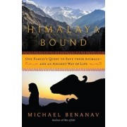 Himalaya Bound: One Family's Quest to Save Their Animals-and an Ancient Way of Life, Paperback/Michael Benanav