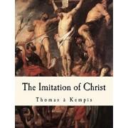 The Imitation of Christ: de Imitatione Christi, Paperback/William Benham