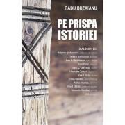 Editura Sophia Pe prispa istoriei, radu buzaianu