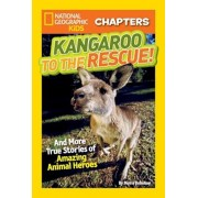 Kangaroo to the Rescue!: And More True Stories of Amazing Animal Heroes, Paperback
