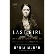 The Last Girl: My Story of Captivity, and My Fight Against the Islamic State/Nadia Murad
